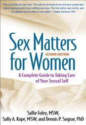 Sex Matters for Women, Second Edition: A Complete Guide to Taking Care of Your Sexual Self, Edition 2
