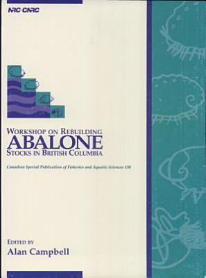 Workshop on Rebuilding Abalone Stocks in British Columbia