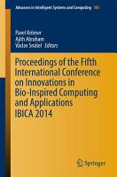 Proceedings of the Fifth International Conference on Innovations in Bio Inspired Computing and Applications IBICA 2014 PDF