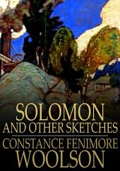 Solomon: And Other Sketches