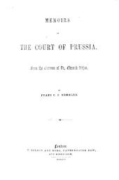 "Geschichte der deutschen Höfe seit der Reformation. Memoirs of the Court of Prussia. From the German ... by F. C. F. Demmler. A translation of part of Bd. 4 and Bd. 5 and 6 of Vehse's ""Geschichte der deutschen Höfe seit der Reformation."""