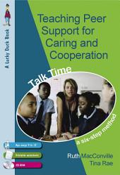 Teaching Peer Support for Caring and Co-operation: Talk time, a Six-Step Method for 9-12 Year Olds