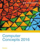 New Perspectives on Computer Concepts 2016, Introductory: Edition 18
