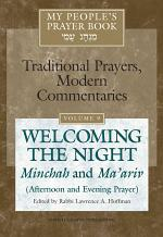 My People's Prayer Book: Welcoming the night: Minchah and Ma'ariv (afternoon and evening prayer)