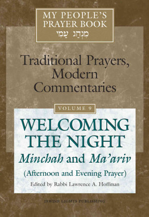 My People s Prayer Book  Welcoming the night  Minchah and Ma ariv  afternoon and evening prayer