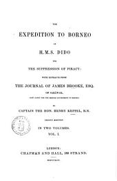 The Expedition to Borneo of H. M. S. Dido for the Suppression of Piracy by Captain the Hon. Henry Keppel: Volume 1