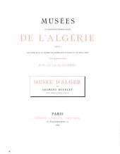 Musées et collections archéologiques de l'Algérie et de la Tunisie: Volume1