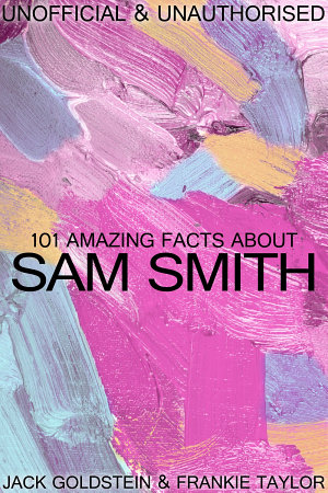 101 Amazing Facts about Sam Smith PDF