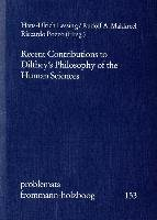 Recent Contributions to Dilthey s Philosophy of the Human Sciences PDF
