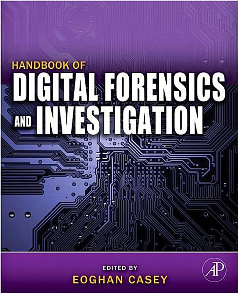 Handbook of Digital Forensics and Investigation