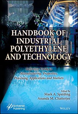 Handbook of Industrial Polyethylene and Technology PDF