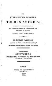 The Experienced Farmer's Tour in America: Exhibiting, in a Copious and Familiar View, the American System of Agriculture and Breeding of Cattle, with Its Recent Improvements
