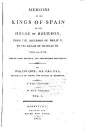 Memoirs of the Kings of Spain of the House of Bourbon, from the Accession of Philip the Fifth to the Death of Charles the Third: 1700 ...: To ...