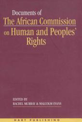 Documents of the African Commission on Human and Peoples' Rights -: Volume 1; Volumes 1987-1998