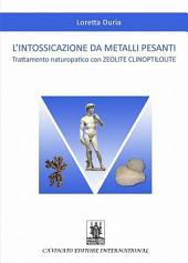 L'intossicazione da metalli pesanti: Trattamento naturopatico con ZEOLITE CLINOPTILOLITE