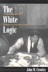 The White Logic: Alcoholism and Gender in American Modernist Fiction