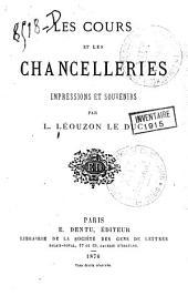Les cours et les chancelleries: impressions et souvenirs