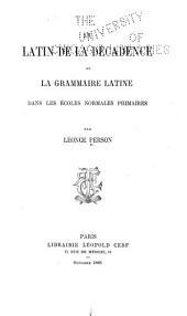 Le latin de la décadence et la grammaire latine dans les écoles normales primaires