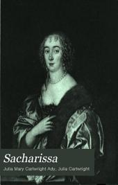 Sacharissa: Some Account of Dorothy Sidney, Countess of Sunderland, Her Family and Friends, 1617-1684