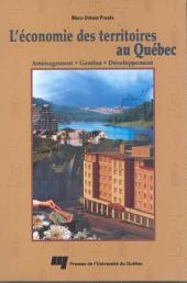 L' Économie des Territoires au Québec: Aménagement, Gestion, Développement