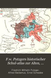 F. W. Putzgers Historischer Schul-Atlas zur alten, mittleren und neuen Geschichte: In 234 Haupt- und Nebenkarten