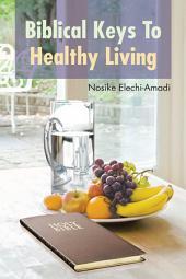 Biblical Keys to Healthy Living