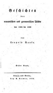 Geschichten der romanischen und germanischen Völker von 1494 bis 1535: Band 1