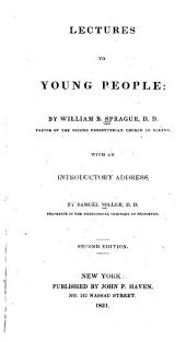 Lectures to Young People: With an Introductory Address by Samuel Miller