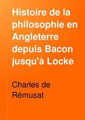 Histoire de la philosophie en Angleterre depuis Bacon jusqu'à Locke: Volume2