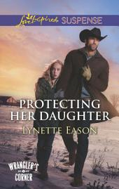 Protecting Her Daughter: A Thrilling and Inspirational Novel
