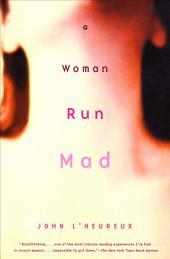 A Woman Run Mad