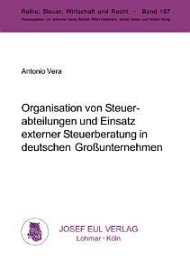 Organisation von Steuerabteilungen und Einsatz externer Steuerberatung in deutschen Gro  unternehmen PDF