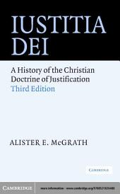 Iustitia Dei: A History of the Christian Doctrine of Justification, Edition 3