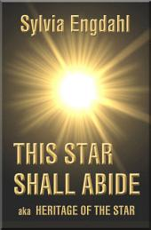 This Star Shall Abide:aka Heritage of the Star