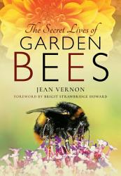 The Secret Lives of Garden Bees