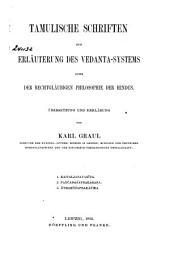 Tamulische Schriften zur Erläuterung des Vedanta-Systems, oder der rechtgläubigen Philosophie der Hindus