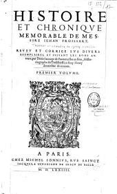 Histoire et chronique memorable de Messire Iehan Froissart: revev et corrige svs divers exemplaires, et svivant les bons avteurs