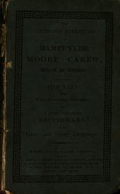 The surprising Adventures of Bampfylde Moore Carew, King of the Beggars: containing his Life, a Dictionary of the Cant Language and many entertaining particulars of that extraordinary man