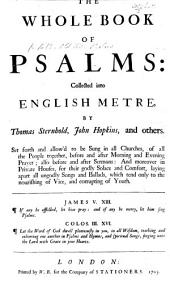 The Whole Book of Psalms: collected into English metre, by Thomas Sternhold, John Hopkins and others, etc