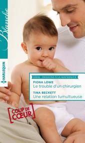 Le trouble d'un chirurgien - Une relation tumultueuse: T7 - T8 - Passions à la maternité
