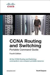 CCNA Routing and Switching Portable Command Guide (ICND1 100-105, ICND2 200-105, and CCNA 200-125): Exam 65 Port Comm Gui ePub_1