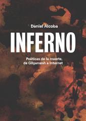 Inferno: Poéticas de la muerte, de Gilgamesh a Internet