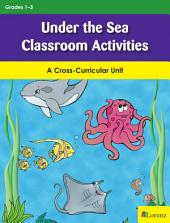 Under the Sea Classroom Activities: A Cross-Curricular Unit