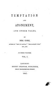 Temptation and atonement, and other tales: Volume 1
