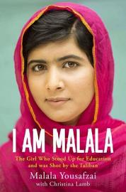 I Am Malala  The Story Of The Girl Who Stood Up For Education And Was Shot By The Taliban
