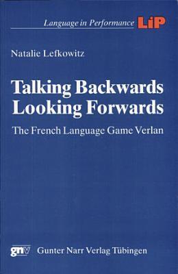 Talking Backwards  Looking Forwards