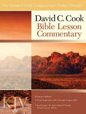 David C. Cook KJV Bible Lesson Commentary 2011-12: The Essential Study Companion for Every Disciple