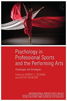 Psychology in Professional Sports and the Performing Arts PDF