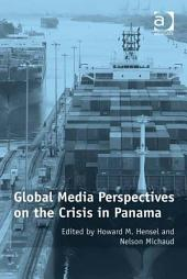 Global Media Perspectives on the Crisis in Panama