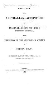 Catalogue of the Australian Accipitres ...: In the Collection of the Australian Museum ...